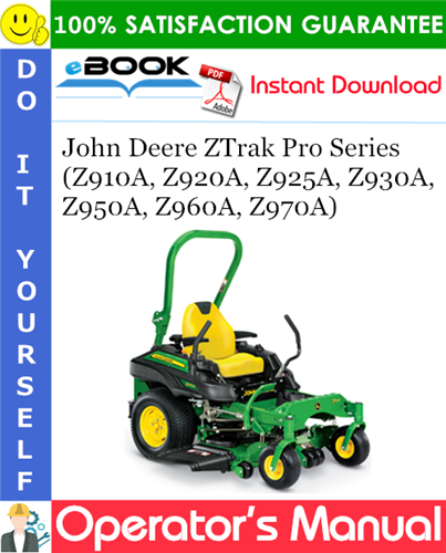 Thumbnail ☆☆ Best ☆☆ John Deere ZTrak Pro Series (Z910A, Z920A, Z925A, Z930A, Z950A, Z960A, Z970A) Operators Manual (Serial No.010001-) (North American Version)