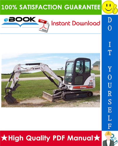 Thumbnail ☆☆ Best ☆☆ Bobcat X331, X331E, X334 Compact Excavator Service Repair Manual + Operation & Maintenance Manual + Wiring/Hydraulic/Hydrostatic Schematic