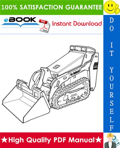Thumbnail ☆☆ Best ☆☆ Bobcat MT52, MT55 Mini Track Loader Service Repair Manual + Operation & Maintenance Manual + Wiring/Hydraulic/Hydrostatic Schematic
