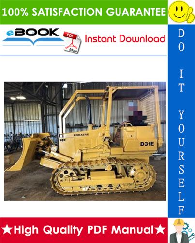Thumbnail ☆☆ Best ☆☆ Komatsu D31E-18, D31P-18, D31PL-18, D31PLL-18, D31P-18A, D31S-18, D31Q-18, D37E-2, D37P-2 Bulldozer Service Repair Manual