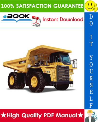 Thumbnail ☆☆ Best ☆☆ Komatsu HD465-7E0, HD605-7E0 Dump Truck Service Repair Manual + Field Assembly Manual + Operation & Maintenance Manual