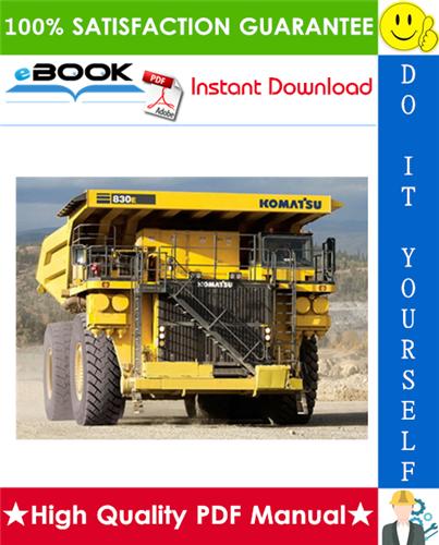 Thumbnail ☆☆ Best ☆☆ Komatsu 830E-1AC Dump Truck Service Repair Manual + Field Assembly Manual + Operation & Maintenance Manual (Serial Numbers: A30561 & up)