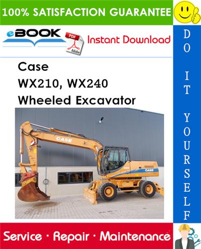 Thumbnail ☆☆ Best ☆☆ Case WX210, WX240 Wheeled Excavator Service Repair Manual