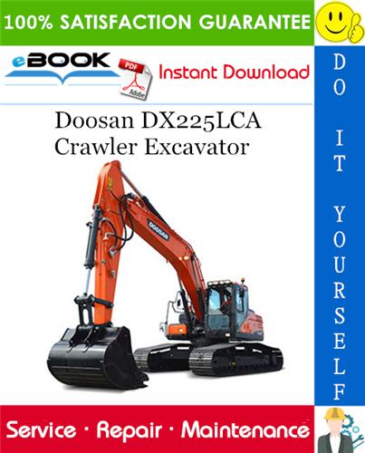 Thumbnail ☆☆ Best ☆☆ Doosan DX225LCA Crawler Excavator Service Repair Manual + Operation & Maintenance Manual