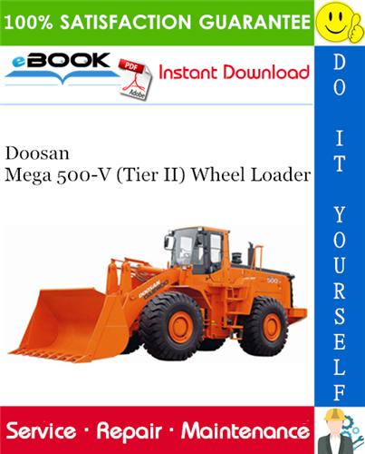 Thumbnail ☆☆ Best ☆☆ Doosan Mega 500-V (Tier II) Wheel Loader Service Repair Manual