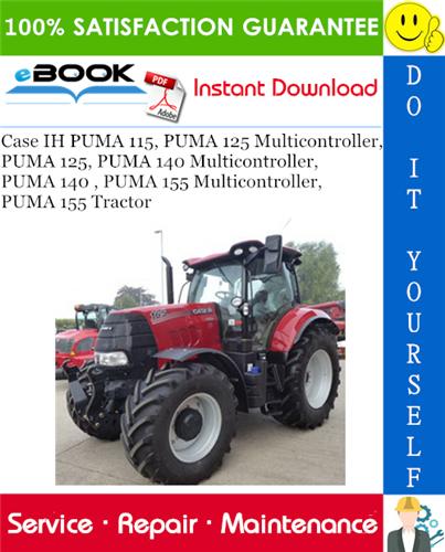 Thumbnail ☆☆ Best ☆☆ Case IH PUMA 115, PUMA 125 Multicontroller, PUMA 125, PUMA 140 Multicontroller, PUMA 140 , PUMA 155 Multicontroller, PUMA 155 Tractor Service Repair Manual