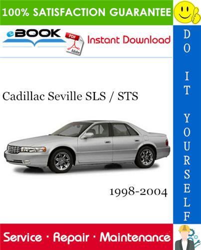 Thumbnail ☆☆ Best ☆☆ Cadillac Seville SLS / STS Service Repair Manual 1998-2004 Download