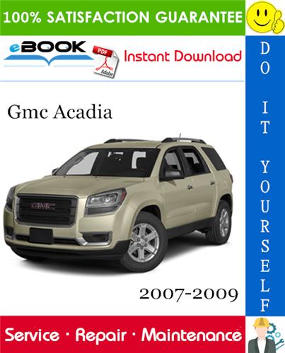 Thumbnail ☆☆ Best ☆☆ Gmc Acadia Service Repair Manual 2007-2009 Download