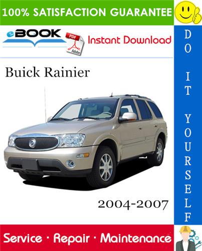 Thumbnail ☆☆ Best ☆☆ Buick Rainier Service Repair Manual 2004-2007 Download