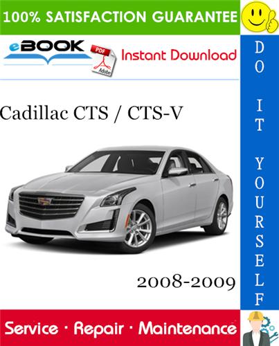 Thumbnail ☆☆ Best ☆☆ Cadillac CTS / CTS-V Service Repair Manual 2008-2009 Download