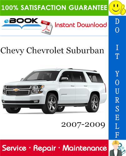 Thumbnail ☆☆ Best ☆☆ Chevy Chevrolet Suburban Service Repair Manual 2007-2009 Download