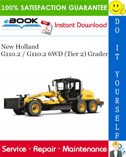 Thumbnail ☆☆ Best ☆☆ New Holland G110.2 / G110.2 6WD (Tier 2) Grader Service Repair Manual