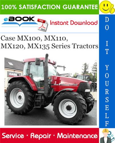 Thumbnail ☆☆ Best ☆☆ Case MX100, MX110, MX120, MX135 Series Tractors Service Repair Manual