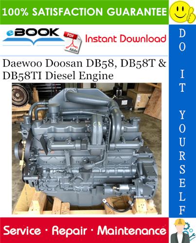 Thumbnail ☆☆ Best ☆☆ Daewoo Doosan DB58, DB58T & DB58TI Diesel Engine Service Repair Manual