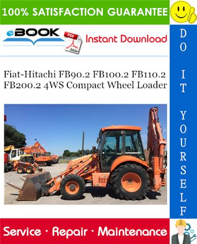 Thumbnail ☆☆ Best ☆☆ Fiat-Hitachi FB90.2 FB100.2 FB110.2 FB200.2 4WS Compact Wheel Loader Service Repair Manual