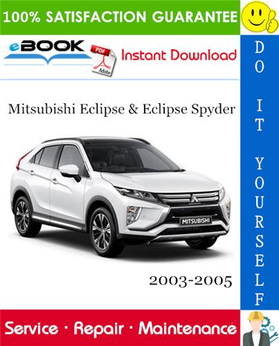 Thumbnail ☆☆ Best ☆☆ Mitsubishi Eclipse & Eclipse Spyder Service Repair Manual 2003-2005 Download