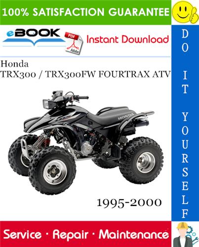 Thumbnail ☆☆ Best ☆☆ Honda TRX300 / TRX300FW FOURTRAX ATV Service Repair Manual 1995-2000 Download