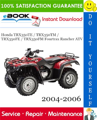 Thumbnail ☆☆ Best ☆☆ Honda TRX350TE / TRX350TM / TRX350FE / TRX350FM Fourtrax Rancher ATV Service Repair Manual 2004-2006 Download