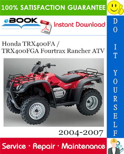 Thumbnail ☆☆ Best ☆☆ Honda TRX400FA / TRX400FGA Fourtrax Rancher ATV Service Repair Manual 2004-2007 Download