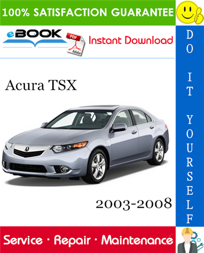 Thumbnail ☆☆ Best ☆☆ Acura TSX Service Repair Manual 2003-2008 Download