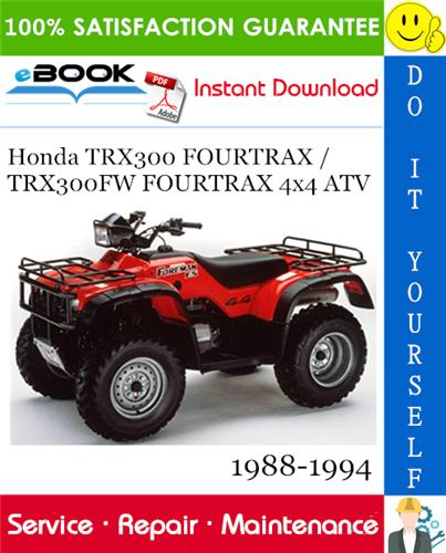 Thumbnail ☆☆ Best ☆☆ Honda TRX300 FOURTRAX / TRX300FW FOURTRAX 4x4 ATV Service Repair Manual 1988-1994 Download