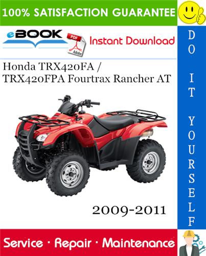 Thumbnail ☆☆ Best ☆☆ Honda TRX420FA / TRX420FPA Fourtrax Rancher AT ATV Service Repair Manual 2009-2011 Download