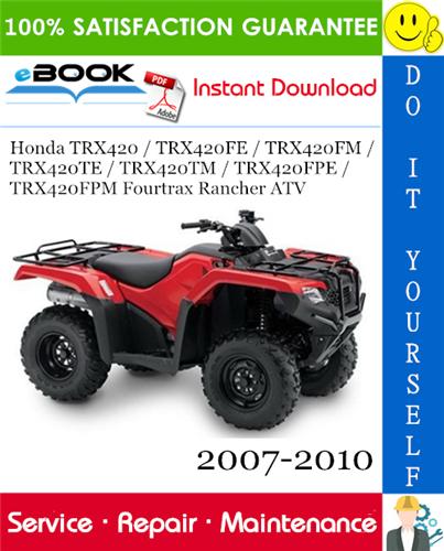 Thumbnail ☆☆ Best ☆☆ Honda TRX420 / TRX420FE / TRX420FM / TRX420TE / TRX420TM / TRX420FPE / TRX420FPM Fourtrax Rancher ATV Service Repair Manual 2007-2010 Download