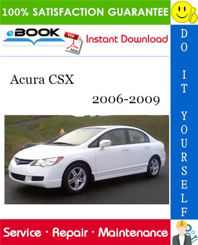 Thumbnail ☆☆ Best ☆☆ Acura CSX Service Repair Manual 2006-2009 Download