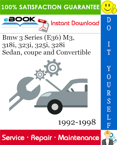 Thumbnail ☆☆ Best ☆☆ Bmw 3 Series (E36) M3, 318i, 323i, 325i, 328i Sedan, coupe and Convertible Service Repair Manual 1992-1998 Download