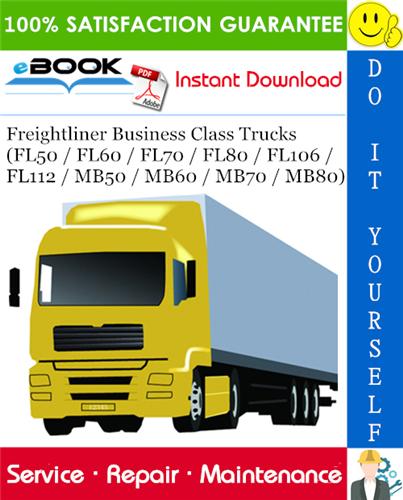 Thumbnail ☆☆ Best ☆☆ Freightliner Business Class Trucks (FL50 / FL60 / FL70 / FL80 / FL106 / FL112 / MB50 / MB60 / MB70 / MB80) Service Repair Manual