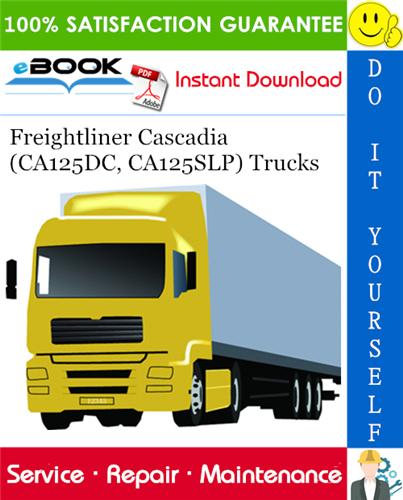 Thumbnail ☆☆ Best ☆☆ Freightliner Cascadia (CA125DC, CA125SLP) Trucks Service Repair Manual