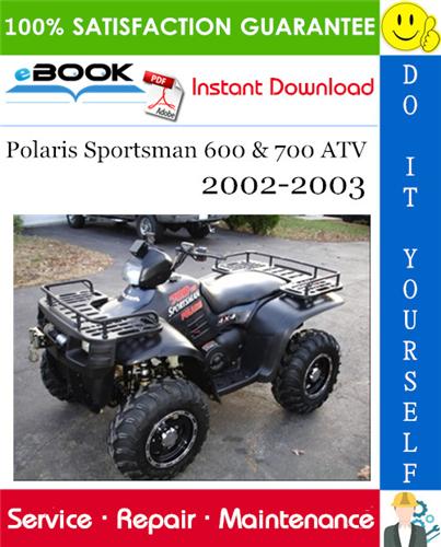 Thumbnail ☆☆ Best ☆☆ Polaris Sportsman 600 & 700 ATV Service Repair Manual 2002-2003 Download