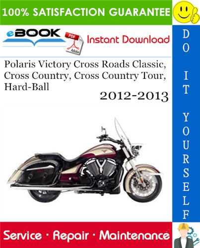Thumbnail ☆☆ Best ☆☆ Polaris Victory Cross Roads Classic, Cross Country, Cross Country Tour, Hard-Ball Motorcycle Service Repair Manual 2012-2013 Download