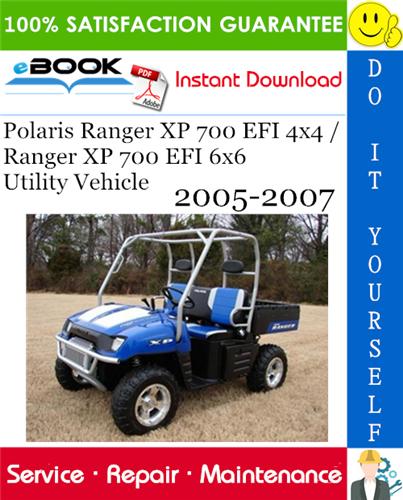 Thumbnail ☆☆ Best ☆☆ Polaris Ranger XP 700 EFI 4x4 / Ranger XP 700 EFI 6x6 Utility Vehicle Service Repair Manual 2005-2007 Download