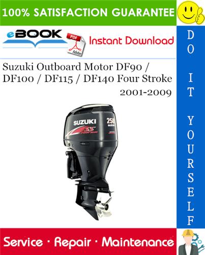 Thumbnail ☆☆ Best ☆☆ Suzuki Outboard Motor DF90 / DF100 / DF115 / DF140 Four Stroke Service Repair Manual 2001-2009 Download