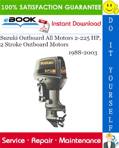 Thumbnail ☆☆ Best ☆☆ Suzuki Outboard All Motors 2-225 HP, 2 Stroke Outboard Motors Service Repair Manual 1988-2003 Download