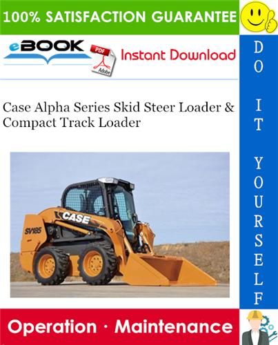 Thumbnail ☆☆ Best ☆☆ Case Alpha Series Skid Steer Loader & Compact Track Loader Operation & Maintenance Manual