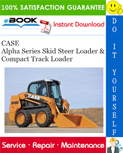 Thumbnail ☆☆ Best ☆☆ CASE Alpha Series Skid Steer Loader & Compact Track Loader Service Repair Manual