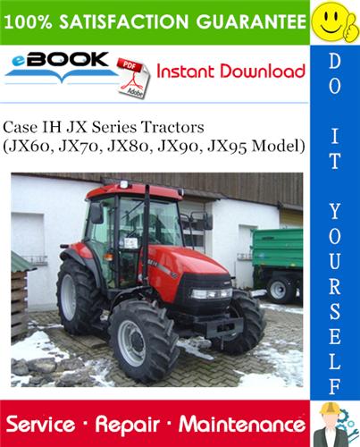 Thumbnail ☆☆ Best ☆☆ Case IH JX Series Tractors (JX60, JX70, JX80, JX90, JX95 Model) Service Repair Manual
