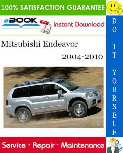 Thumbnail ☆☆ Best ☆☆ Mitsubishi Endeavor Service Repair Manual 2004-2010 Download