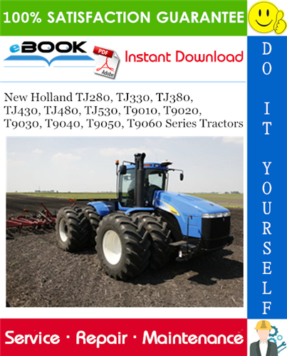 Thumbnail ☆☆ Best ☆☆ New Holland TJ280, TJ330, TJ380, TJ430, TJ480, TJ530, T9010, T9020, T9030, T9040, T9050, T9060 Series Tractors Service Repair Manual