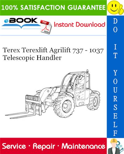 Thumbnail ☆☆ Best ☆☆ Terex Terexlift Agrilift 737 - 1037 Telescopic Handler Service Repair Manual