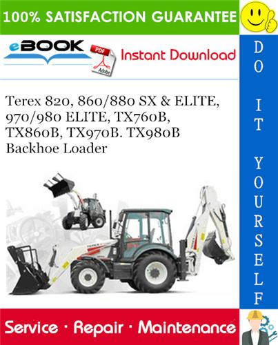 Thumbnail ☆☆ Best ☆☆ Terex 820, 860/880 SX & ELITE, 970/980 ELITE, TX760B, TX860B, TX970B, TX980B Backhoe Loader Service Repair Manual