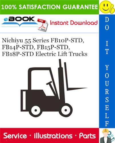 Thumbnail ☆☆ Best ☆☆ Nichiyu 55 Series FB10P-STD, FB14P-STD, FB15P-STD, FB18P-STD Electric Lift Trucks Parts Manual