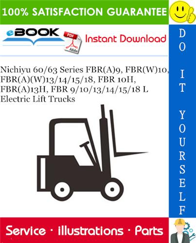Thumbnail ☆☆ Best ☆☆ Nichiyu 60/63 Series FBR(A)9, FBR(W)10, FBR(A)(W)13/14/15/18, FBR 10H, FBR(A)13H, FBR 9/10/13/14/15/18 L Electric Lift Trucks Parts Manual
