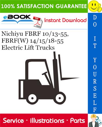 Thumbnail ☆☆ Best ☆☆ Nichiyu FBRF 10/13-55, FBRF(W) 14/15/18-55 Electric Lift Trucks Parts Manual