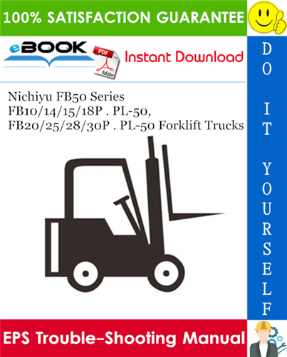Thumbnail ☆☆ Best ☆☆ Nichiyu FB50 Series FB10/14/15/18P . PL-50, FB20/25/28/30P . PL-50 Forklift Trucks EPS Trouble-Shooting Manual