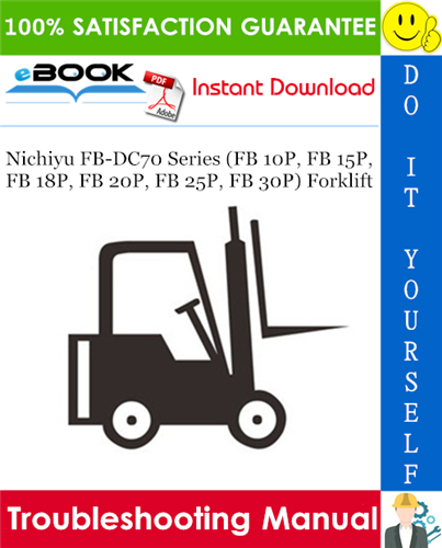 Thumbnail ☆☆ Best ☆☆ Nichiyu FB-DC70 Series (FB 10P, FB 15P, FB 18P, FB 20P, FB 25P, FB 30P) Forklift Troubleshooting Manual