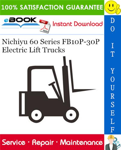 Thumbnail ☆☆ Best ☆☆ Nichiyu 60 Series FB10P-30P Electric Lift Trucks Service Repair Manual