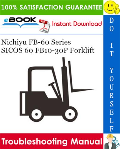 Thumbnail ☆☆ Best ☆☆ Nichiyu FB-60 Series SICOS 60 FB10-30P Forklift Troubleshooting Manual